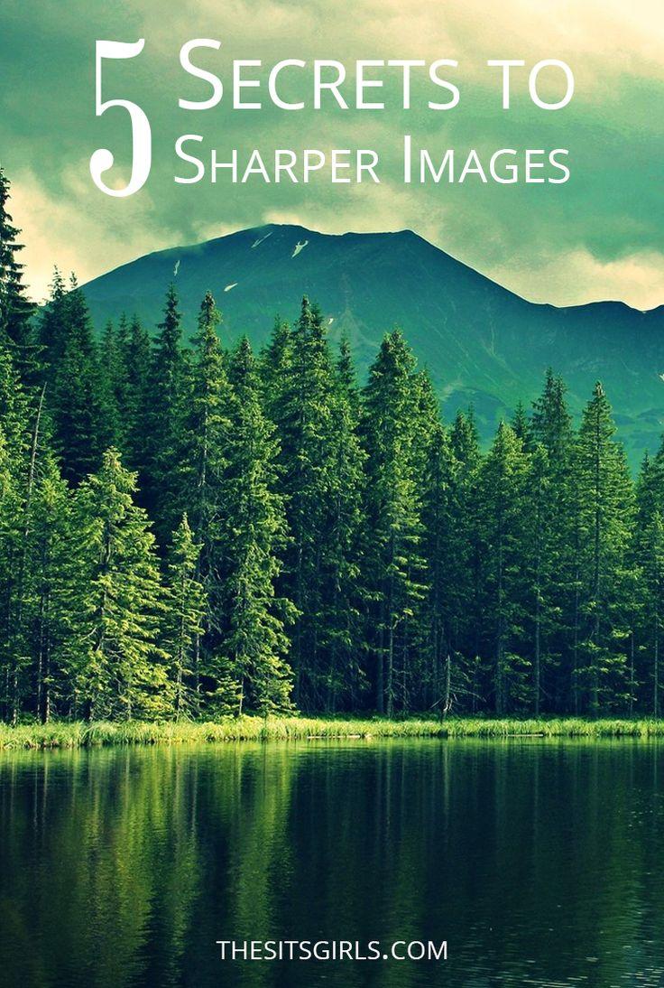 Secrets To Taking Sharper Images