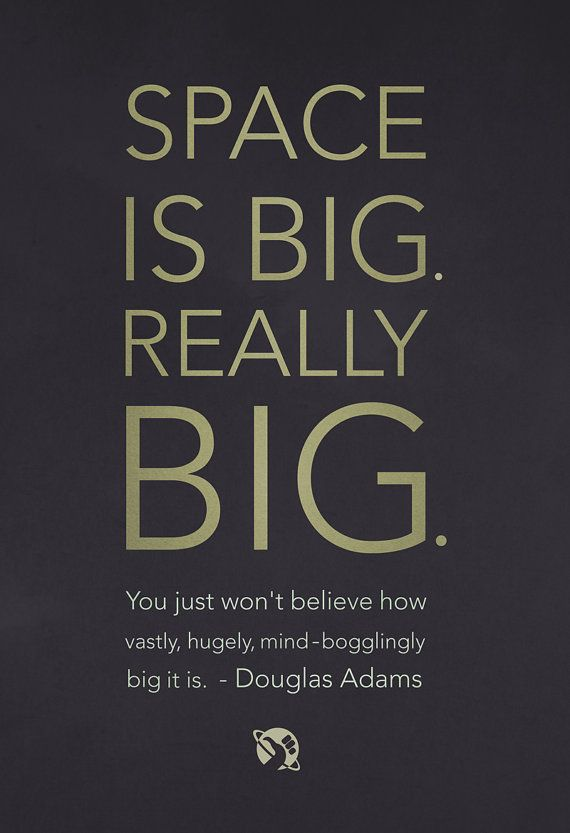 SPACE IS BIG - Douglas Adams Poster (8x10, 11x14, 11x17, or 13x19) hitchhiker's guide to the galaxy