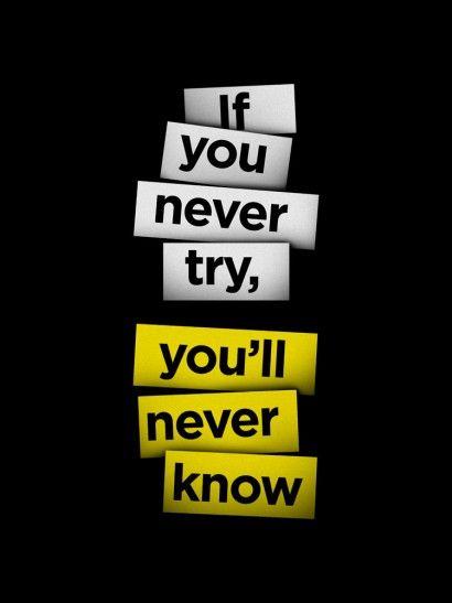 If you never try, you will never know | Crie seu quadro com essa imagem https://www.onthewall.com.br/frases-e-citacoes/if-you-never-try-you-will-never-know #quadro #decoracao #decoração #canvas #moldura