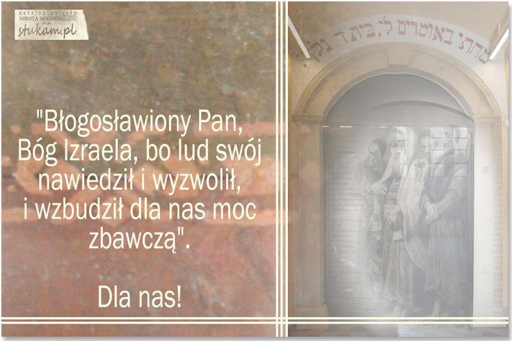 """""""Błogosławiony Pan, Bóg Izraela, bo lud swój nawiedził i wyzwolił, i wzbudził dla nas moc zbawczą"""". Dla nas!"""