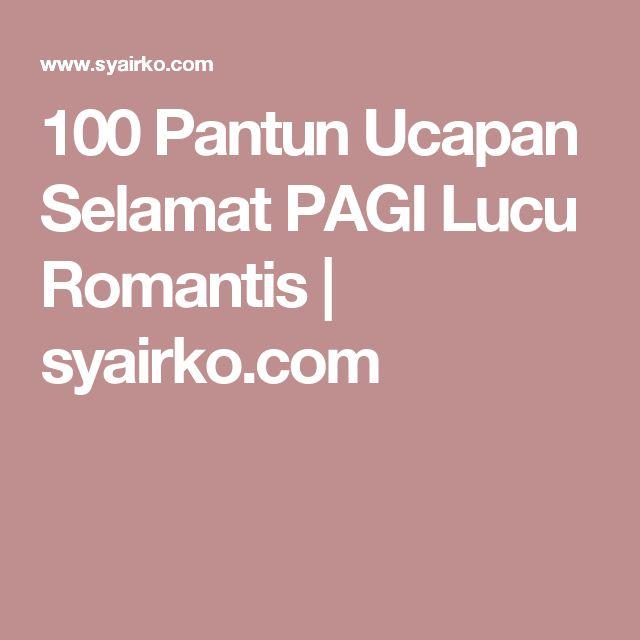 100 Pantun Ucapan Selamat PAGI Lucu Romantis | syairko.com
