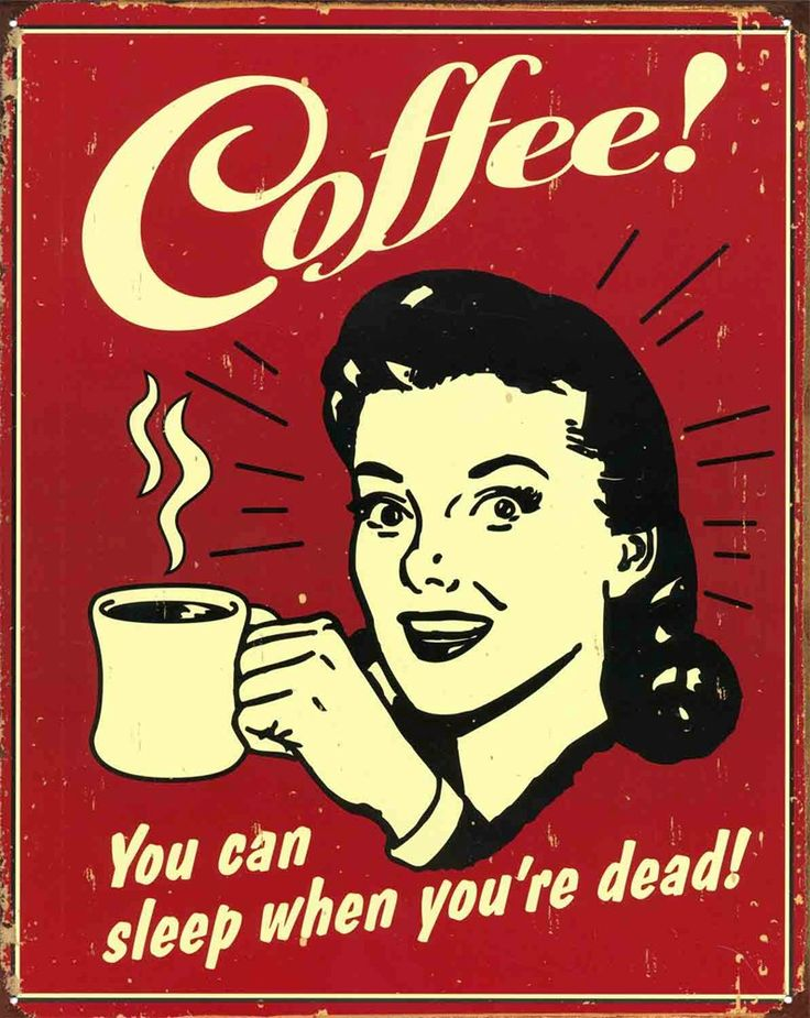 You Can Sleep When You're Dead! - Coffee
