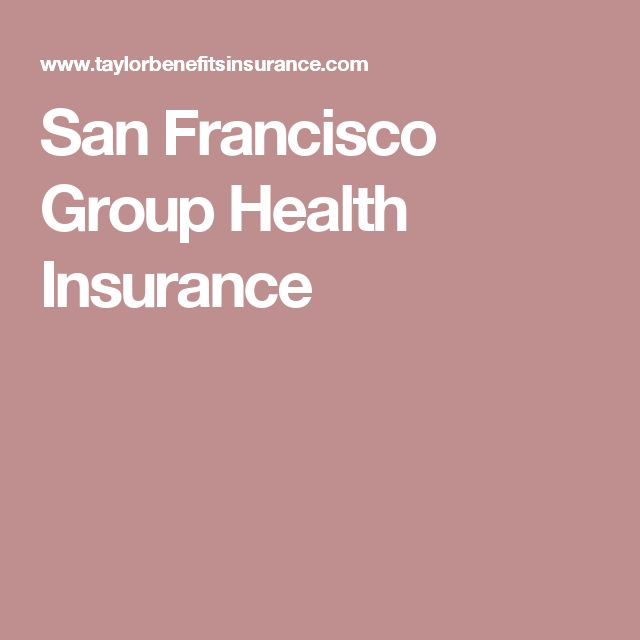 San Francisco Group Health Insurance