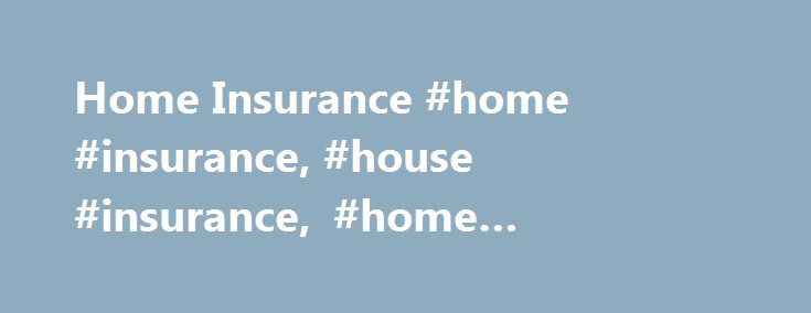 Home Insurance #home #insurance, #house #insurance, #home #contents #insurance http://tucson.remmont.com/home-insurance-home-insurance-house-insurance-home-contents-insurance/  # Home Insurance Home Insurance Choose Chrome Insurance for your Home and Property Insurance Save up to 40% on your Home Insurance with Chrome Insurance. Not only do we offer great deals on your Home Insurance, we also make the process of finding the cheapest home insurance quote for you as painless as possible…