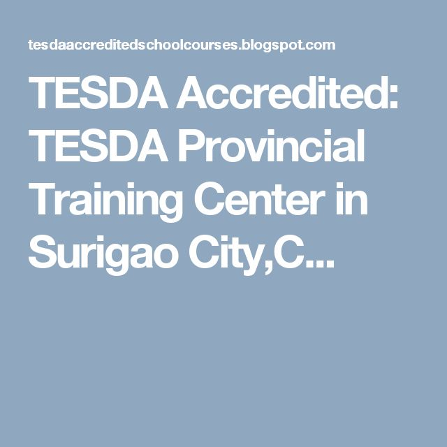 TESDA Accredited: TESDA Provincial Training Center in Surigao City,C...
