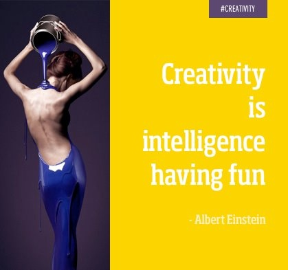 """Creativity is intelligence having fun""  - Albert Einsten"