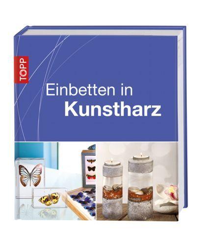 Einbetten in Gießharz, unentbehrliches Anleitungsbuch zum Thema.