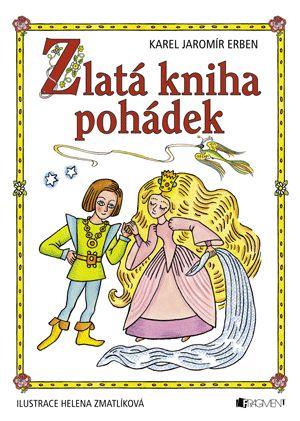 Zlatá kniha pohádek – H. Zmatlíková / K.J.Erben | www.fragment.cz