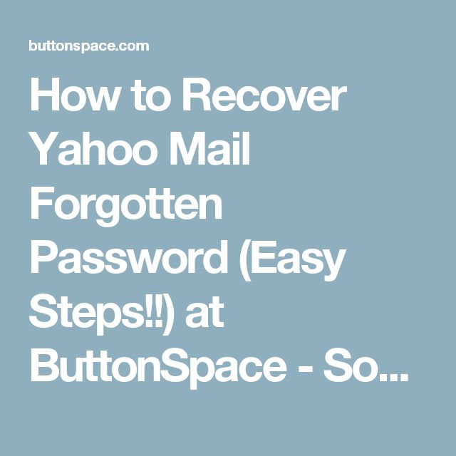 How to Recover Yahoo Mail Forgotten Password (Easy Steps!!) at ButtonSpace - Social Media Buttons | Social Network Buttons | Share Buttons