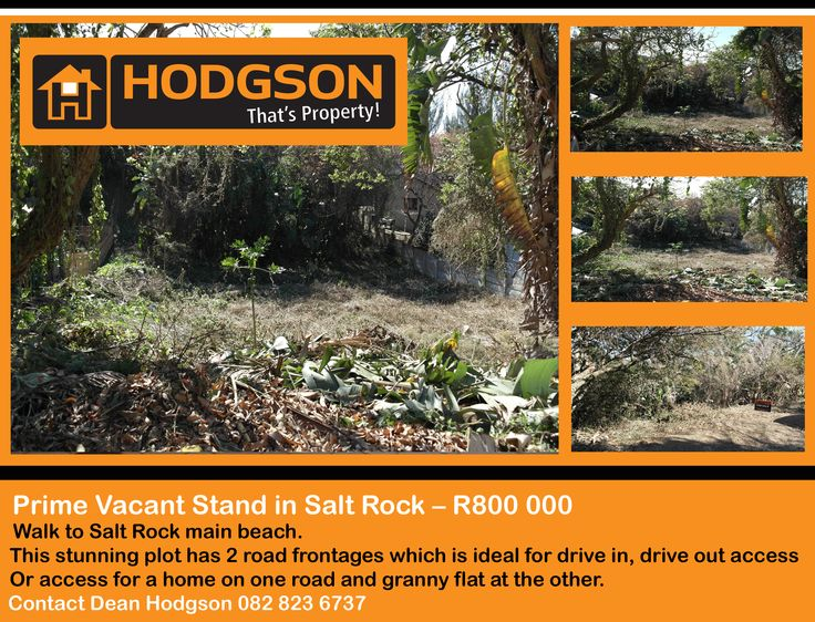 Prime Vacant Stand in Salt Rock – R800 000 Walk to Salt Rock main beach. This stunning plot has 2 road frontages which is ideal for drive in, drive out access Or access for a home on one road and granny flat at the other.  Contact Dean Hodgson 0828236737