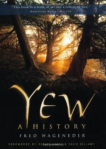 CYGNUS: Yew: A History by Fred Hageneder - £14.99