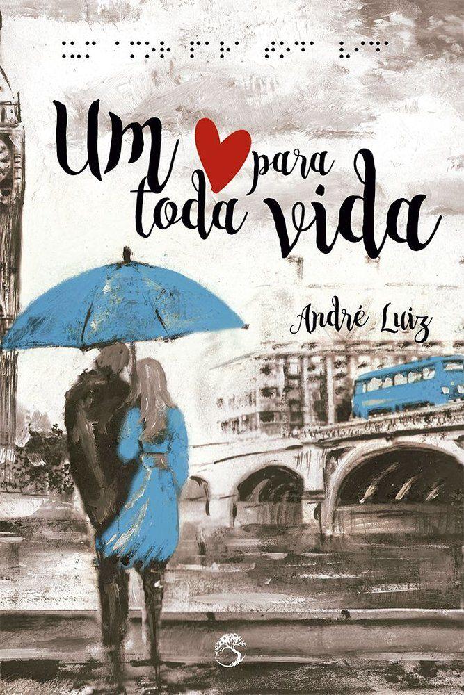 Divulgando | Um amor para toda a vida, de André Luiz - Cantinho da Leitura