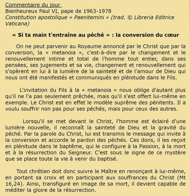 Bienheureux Paul VI, pape de 1963-1978  Constitution apostolique « Paenitemini » (trad. © Libreria Editrice Vaticana) « Si ta main t'entraîne au péché » : la conversion du cœur
