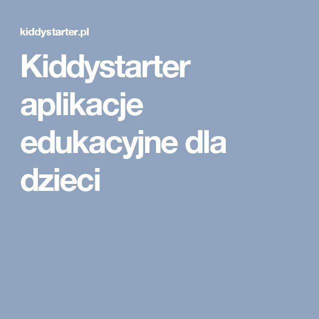 Kiddystarter aplikacje edukacyjne dla dzieci