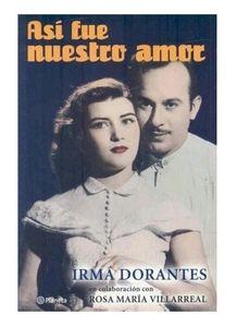 Así Fué Nuestro Amor Irma Dorantes Pedro Infante 150 Imágenes 197 Páginas