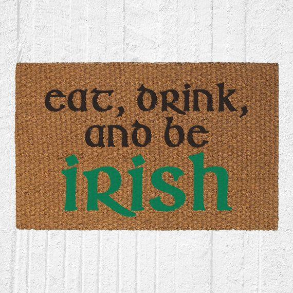 Eat Drink and Be Irish Doormat | Welcome Mat | Home Decor | St. Patrick's Day Decor | Irish Decor | Outdoor Rug | Celtic Decor