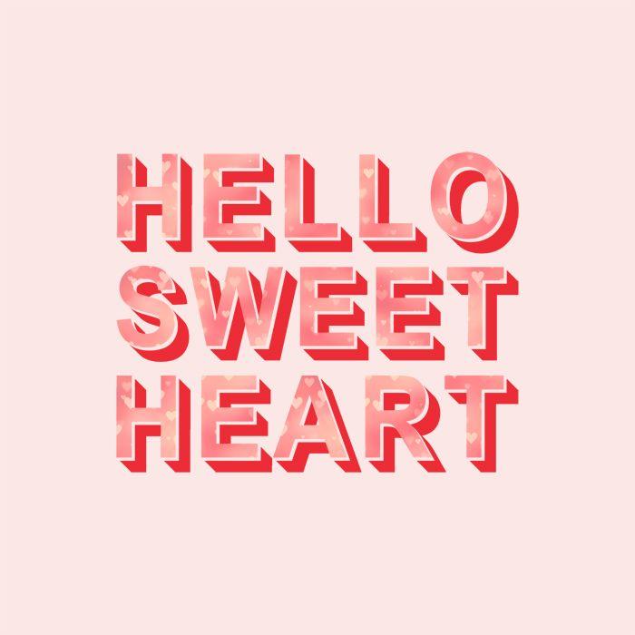Hello sweet heart