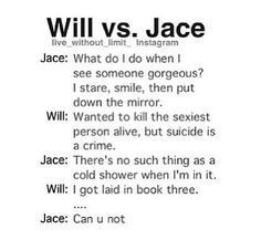 "Will vs. Jace... Really? You can have such thing as ""Will vs. Jace""? That's impossible!!!"