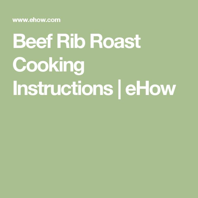 Beef Rib Roast Cooking Instructions | eHow