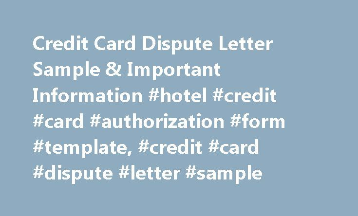Credit Card Dispute Letter Sample \ Important Information #hotel - sample credit card authorization form