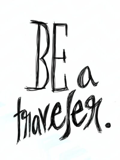 BE a traveler - #DAREYOURSELF to take a life changing adventure