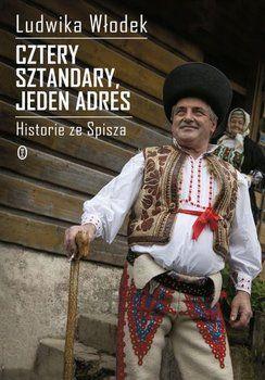 Cztery sztandary, jeden adres. Historie ze Spisza - Włodek Ludwika   Książka w Sklepie EMPIK.COM