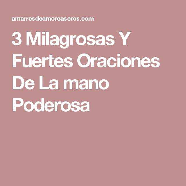 3 Milagrosas Y Fuertes Oraciones De La mano Poderosa