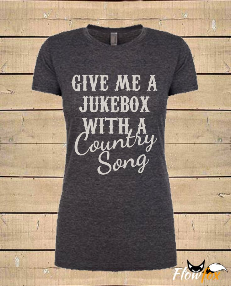 """Womens """" Give Me A Jukebox With A Country Song """" Country Music Lyric ( Fitted Style ) T-Shirt by FlowfoxDesigns on Etsy https://www.etsy.com/listing/256860331/womens-give-me-a-jukebox-with-a-country"""
