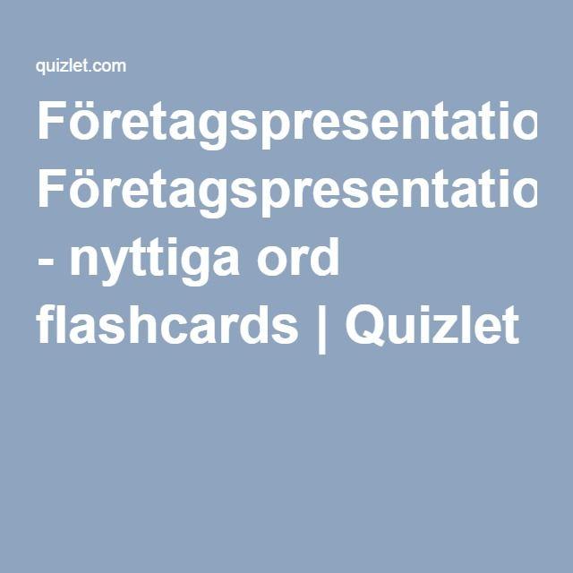 Företagspresentation - nyttiga ord flashcards | Quizlet