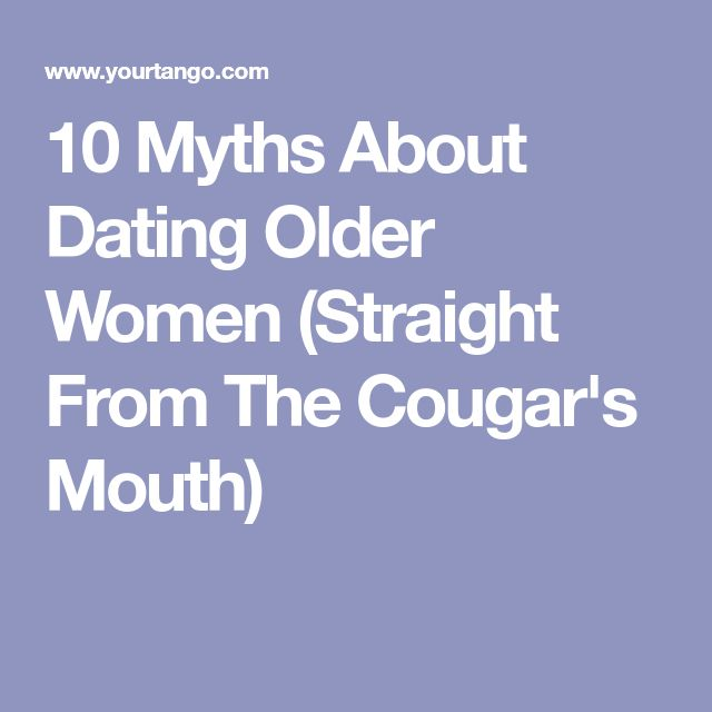 10 Myths About Dating Older Women (Straight From The Cougar's Mouth)