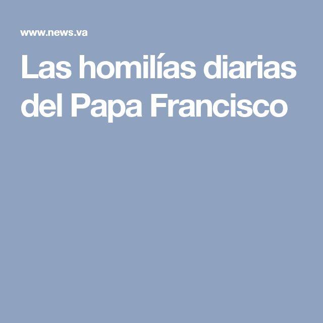 Las homilías diarias del Papa Francisco