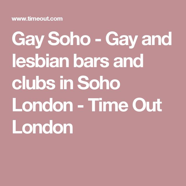 Gay Soho - Gay and lesbian bars and clubs in Soho London - Time Out London