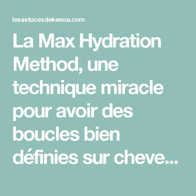 La Max Hydration Method, une technique miracle pour avoir des boucles bien définies sur cheveux crépus - Les astuces de Kenoa