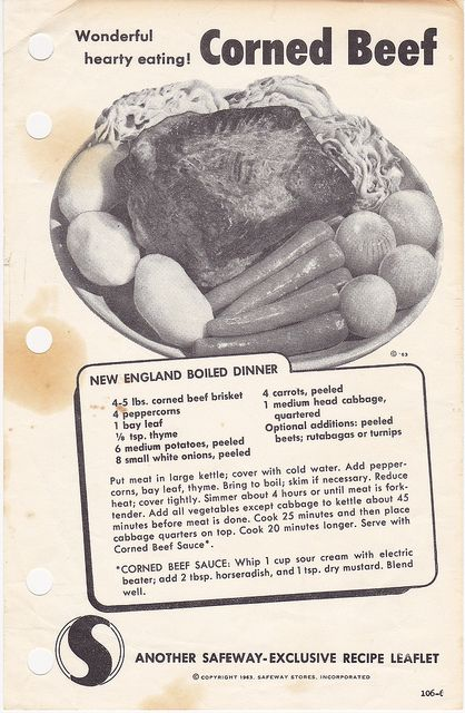 New England Boiled Dinner, the New England version of Corned Beef and Cabbage. The History of Corned Beef, http://www.kitchenproject.com/history/CornedBeef.htm