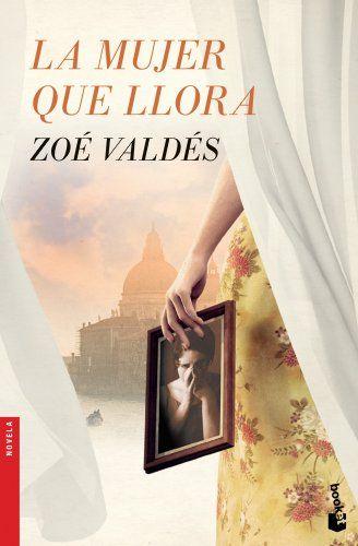 La mujer que llora (Spanish Edition) by Zoe Valdes https://www.amazon.com/dp/8408126431/ref=cm_sw_r_pi_dp_x_PWPRybP74K7GS