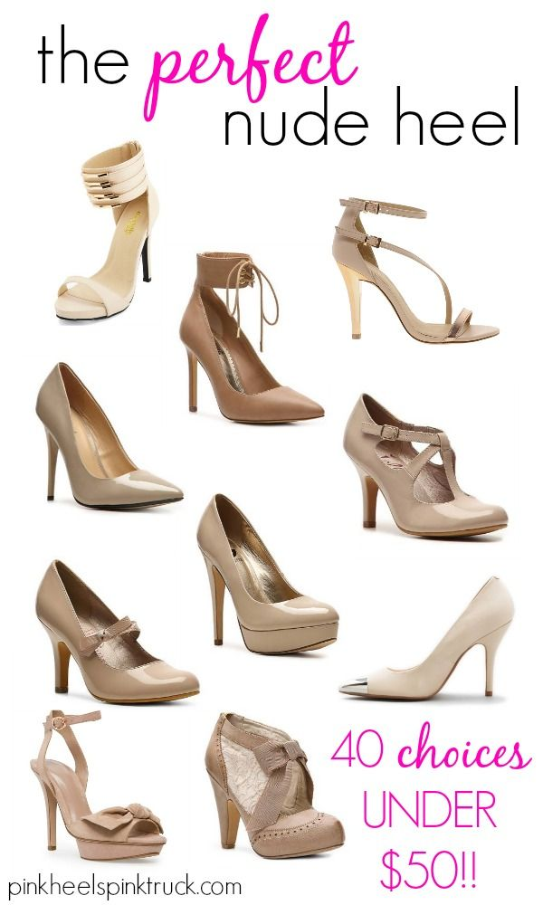 Needing to find the Perfect Nude Heel? I've got 40 choices all under $50!!