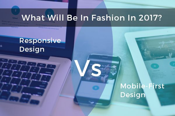 What Will Be In #Fashion In 2017? #Responsive Vs #Mobile-First Web #Design, Know here…