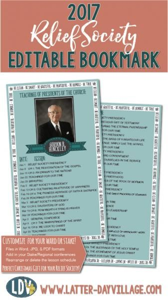 2017 Gordon B. Hinckley Customizable Bookmark. Edit the lesson schedule, print, and handout to your Relief Society sisters! These make perfect Christmas gifts! - www.LatterdayVillage.com