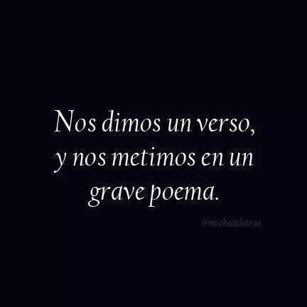"""""""Nos dimos un VERSO y nos metimos en un grave POEMA"""" #Amor #Quotes"""