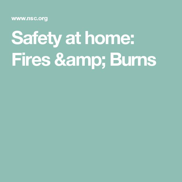 Safety at home: Fires & Burns