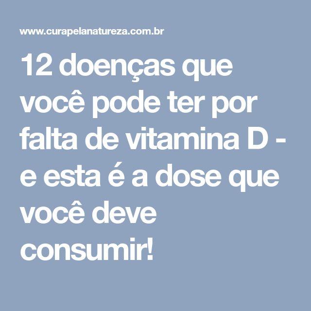 12 doenças que você pode ter por falta de vitamina D - e esta é a dose que você deve consumir!