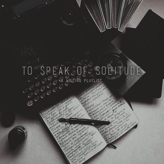 To Speak of Solitude