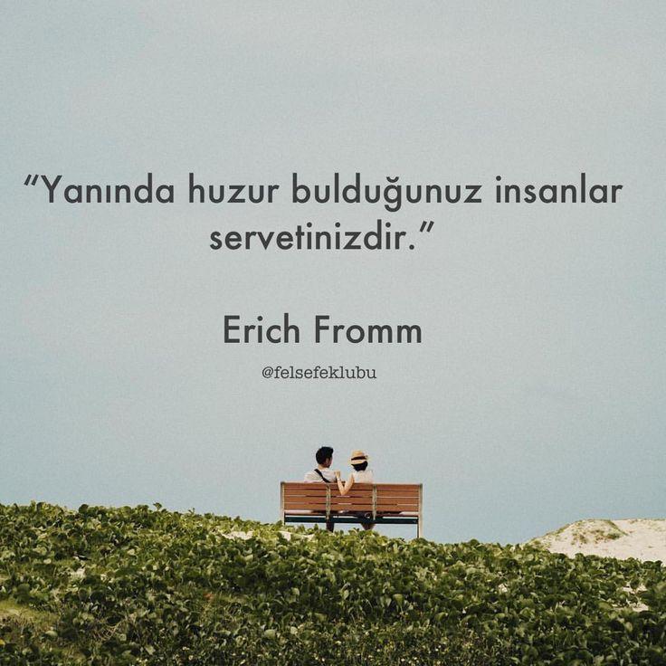 Yanında huzur bulduğunuz insanlar servetinizdir. - Erich Fromm #sözler #anlamlısözler #güzelsözler #manalısözler #özlüsözler #alıntı #alıntılar #alıntıdır #alıntısözler #şiir #edebiyat