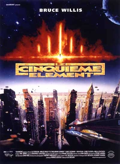 Le Cinquième élément (1997) Director: Luc Besson Writers: Luc Besson (story), Luc Besson (screenplay) Stars: Bruce Willis, Milla Jovovich, Gary Oldman