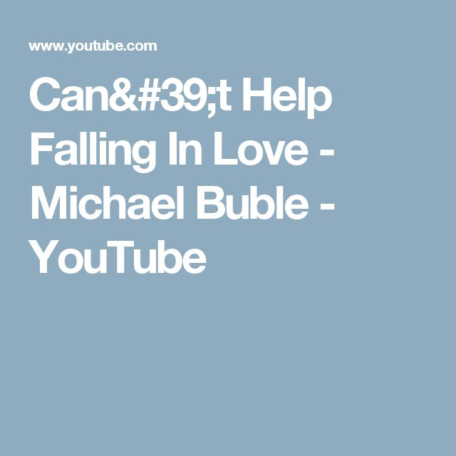 Can't Help Falling In Love - Michael Buble - YouTube