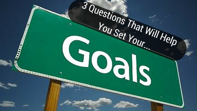3 Questions That Will Help You Set Your Goals: http://brandonline.michaelkidzinski.ws/3-questions-that-will-help-you-set-your-goals/