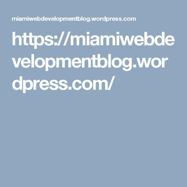 https://miamiwebdevelopmentblog.wordpress.com/