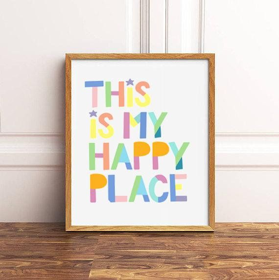 Printable Wall Art This Is My Happy Place Quote Colorful Home Decor Printable Typography Quote Happy Home Printable Digital Download Wall Printables Happy Art Happy Place Quotes