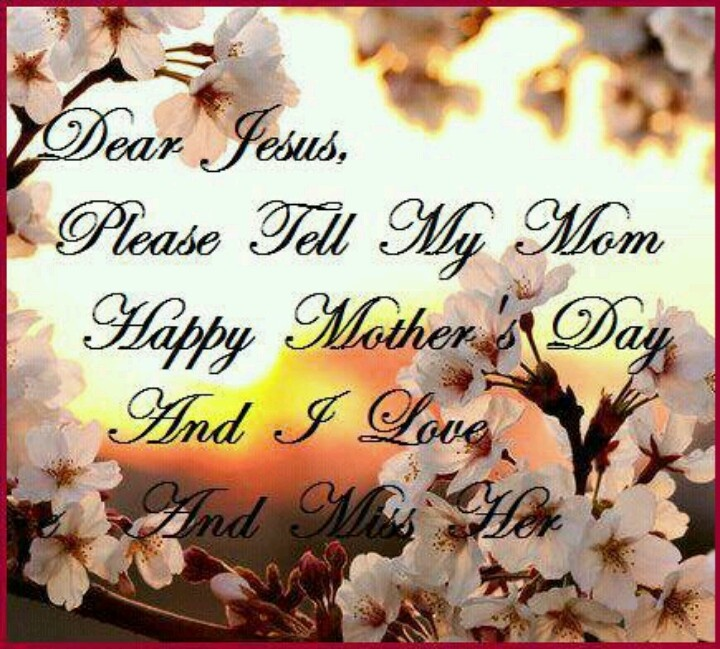 Happy Mother S Day Religious Quotes: Happy Mother's Day Mommy. I Miss You.