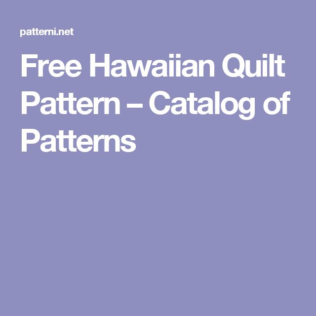 Free Hawaiian Quilt Pattern – Catalog of Patterns
